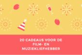 20 cadeaus voor de film- en muziekliefhebber